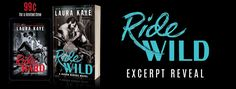 Julalicious Book Paradise: Excerpt Reveal+Sale Blitz: Ride Wild by Laura Kaye...