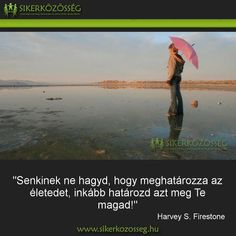 Blog | Sikerközösség Motivating Quotes, Quotations, Motivation, Life, Quotes Motivation, Quotes, Quote, Shut Up Quotes, Inspiration