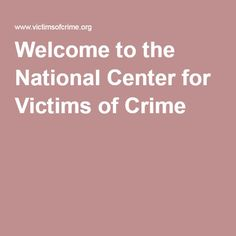Welcome to the National Center for Victims of Crime