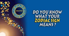 Do you know what your zodiac sign means and why do you have that particular sign. Given below are the actual meaning of each zodiac sign.