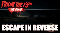 Escaping Jason in Reverse (Friday the 13th Game)