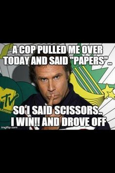 What to do if you get pulled over by the cops by Will Ferrell
