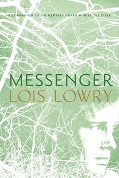 Messenger - Lois Lowry Third Book in the Series My comment: I need to read this after I finish Gathering Blue.