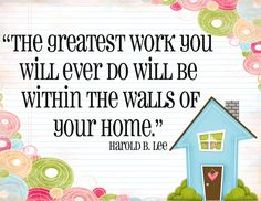 The greatest work you will ever do is within the walls of your home., #parenting quote, #mothering, #moms