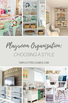 Playroom Organization: Choosing a Style  Lindsey, from Simplicity Reclaimed Professional Organizing, inspires you to choose a style for your playroom!