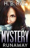 Mystery: Runaway Mystery (A Suspense Thriller Mystery novel): (Mystery, Suspense, Thriller, Suspense Thriller Mystery) - http://tonysbooks.com/mystery-runaway-mystery-a-suspense-thriller-mystery-novel-mystery-suspense-thriller-suspense-thriller-mystery/