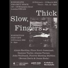giorkonducta:  Slow, Thick Fingers is on at @kingsgateworkshops for just over another week! This is an advert we made for the show in @artlicks magazine by workform http://ift.tt/1QRXIKg