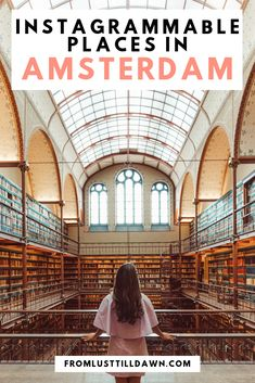 Rijksmuseum Library in Amsterdam | So many Instagrammable places in Amsterdam. Click through to find out where they are, best times to go and even get a map of all the places! // PIN FOR LATER // #amsterdam #amsterdamtravel #netherlands #amsterdamphoto #westerkerk #instagrammableplacesinamsterdam #instagrammable #unesco #unescoheritagesite #jordaan #canalsofamsterdam