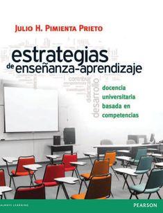 ISSUU - Estrategias de Enseñanza-Aprendizaje: Docencia Universitaria Basada en Competencias de Enrique Adolfo Simmonds Barrios