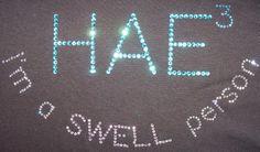 HAE (type III), I'm a SWELL person My HAE shirt. www.getstonedapparel.com  Hereditary Angioedema, Acquired Angioedema, Idiopathic Angioedema Facebook: HAE, AAE, IAE Sharing and Learning