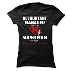 Accountant Manager, Super Mom T Shirt, Hoodie, Sweatshirts - cool t shirts #design #Athlete