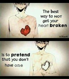 'There's just one thing... if you pretend you don't have one. They'll do anything to you and think it won' hurt you, but in reality it really hurts and nobody even notices your feelings while you're about to die..' -Kazaya