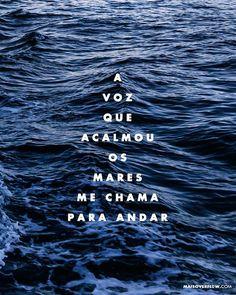 """""""a voz que acalmou os mares, me chama para andar"""" - @igrejamtsiao // @zoelilly (+) maisoverflow.com X"""
