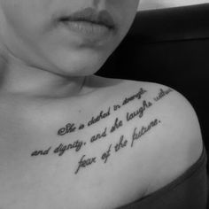 She is clothed in strength and dignity and laughs without fear of the future. My fav tat I have on my body.