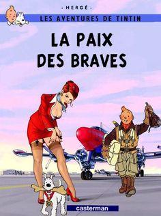 Les Aventures de Tintin - Album Imaginaire - La Paix des Braves Comic Book Characters, Comic Books Art, Comic Art, Album Tintin, Herge Tintin, Pin Up Art, Adult Humor, Comic Covers, Vintage Posters
