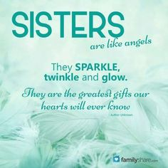 Sisters Are Like Angels quotes quote sister sister quotes sister quotes and sayings I Miss My Sister, Best Sister, Sister Sister, Lil Sis, Brother Brother, Funny Sister, Sister Poems, Sister Friends, Daughter Quotes