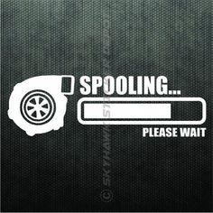 Spooling Please Wait Funny Bumper Sticker Vinyl Decal Turbo Charge JDM Car Truck