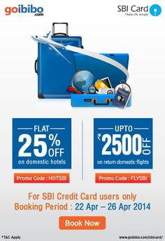 Book your summer holidays instantly. Up to Rs.2500 Off on return domestic flights & Flat 25% Off on domestic hotels for SBI card holders only. https://www.goibibo.com/sbicard/