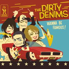 Mini album 'Wanna Be Famous' by The Dirty Denims.  Happy Hardrock band from Eindhoven - The Netherlands.  Hardrock, rocknroll, powerpop, punkrock.