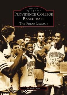 Providence College Basketball: The Friar Legacy « LibraryUserGroup.com – The Library of Library User Group