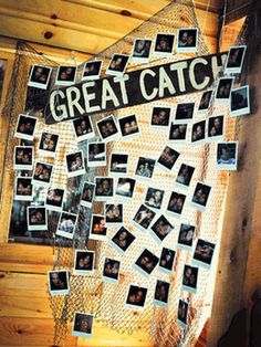 DIY: Wedding shower or rehersal dinner Decoration: Great Catch! With all of our fishing photos :) :)