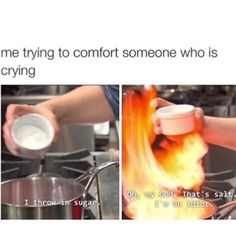 IT'S TRUE THOUGH, I DON'T KNOW HOW TO COMFORT OR HELP PEOPLE, AGGGHHHHHH