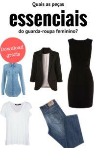 quais as peças essenciais do guarda-roupa feminino