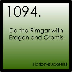 Bucketlist! For those of you who don't know, the Rimgar is something the elves do, its like a SUPER intense yoga workout thing.