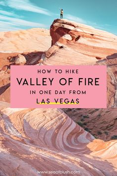 Everything you need to know about hiking Valley of Fire State Park from Las Vegas in one day!  The best hikes you can do at Valley of Fire in one day including Fire Wave, White Domes, Pink Canyon.  What you need to bring on a day trip to Valley of Fire from the Las Vegas Strip #lasvegas #nevada #valleyoffire #firewave #hiking #desert #nature #travel