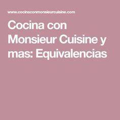Cocina con Monsieur Cuisine y mas: Equivalencias