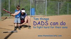 Ten things DADS can do to fight hard for their sons