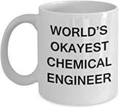 Funny Mug - World's Okayest Chemical Engineer - Porcelain White Funny Coffee Mug & Coffee Cup Gifts 11 OZ - Funny Inspirat...