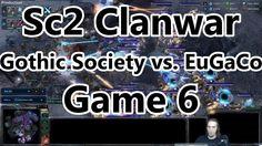 [Sc2] [1v1] [Clanwar] - [Game 6] - Gothic Society vs. EuGaCo
