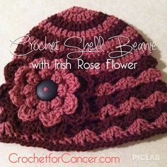 Source: Crochet for Cancer   Cap Written Pattern: http://www.crochethooksyou.com/crochet-shell-beanie-pattern/   Irish Rose Pattern: http://www.crochetgeek.com/search?q=Irish+rose&m=1