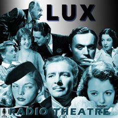 Lux Radio Theater , a long-run classic radio anthology series (NBC Blue Network CBS NBC which fi. My Back Pages, Tales Of Suspense, Radio Channels, Radio Wave, Old Time Radio, Anthology Series, Old Photography, My Childhood Memories, Classic Tv