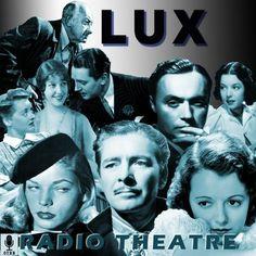Lux Radio Theater, long-run classic radio anthology series.