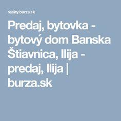 Predaj, bytovka - bytový dom Banska Štiavnica, Ilija - predaj, Ilija   burza.sk