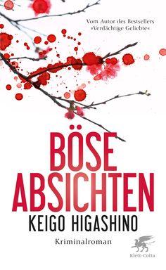 Keigo Higashino: Böse Absichten (Klett Cotta Verlag) #Krimi