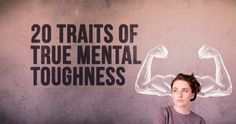 20 Traits of TRUE Mental Toughness