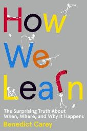 How We Learn by Benedict Carey Publishes September 9 Carey takes on long-perpetuated stereotypes about the ways in which we take in and absorb information. In particular, he challenges the notion that down time is detrimental, rather than beneficial, to learning. Not only does he cite scientific evidence for his claims, but he provides guidance for applying efficient methods of learning to the reader's everyday life.