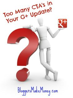 Is More Than One CTA in Your Google Plus update Too Many? #googleplustips
