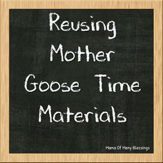 Our topic of the month for our Mother Goose Time ambassadors is reusing old materials. There are many different ways we reuse all of the wonderful material