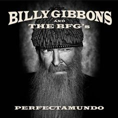 Billy Gibbons and the BFGs: Perfectamundo, Songwriting, American Songwriter