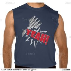 FORK YEAH! Sleeveless Shirt