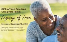 """""""Legacy of Love"""" is the theme of the 2018 African American Caregivers Forum on Saturday, November 10, 2018."""