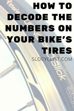 What The Numbers on Your Bike Tires Mean | Tell What Size Your Road Bike's Tires Are | How to Decode Your Road Bike's Sidewall