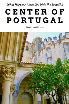 What Happens When You Visit The Beautiful Center of Portugal. #Portugal #FoodTravel