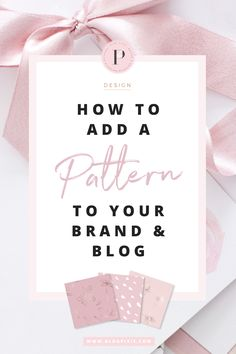 How to add a pattern to your branding and to your blog / website design. The best feminine patterns for online design work.