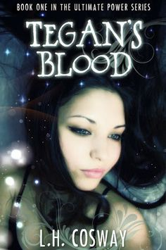 4 out of 5 (really liked it): ARCHIVE REVIEW - Tegan's Blood (The Ultimate Power #1) by L.H. Cosway  (February)