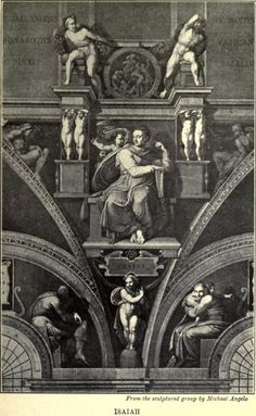 Isaiah From the fresco in the Sistine Chapel, by Michael Angelo